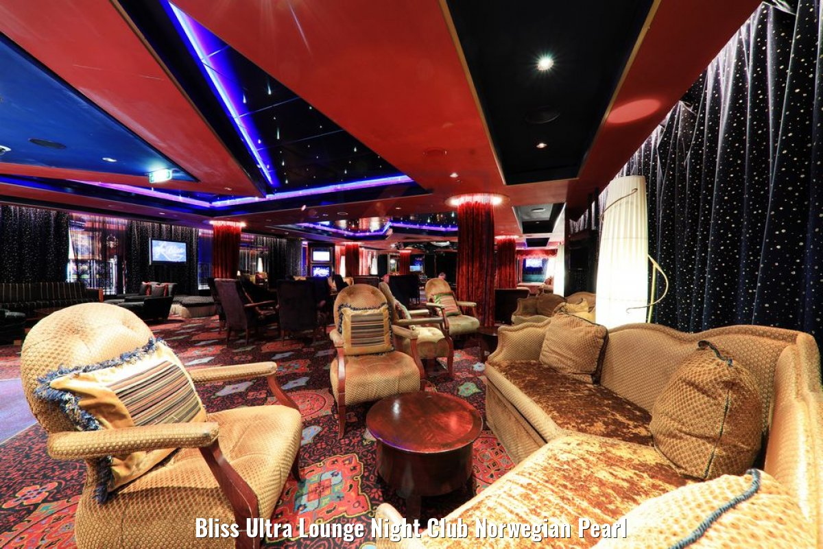 Bliss Ultra Lounge Night Club Norwegian Pearl