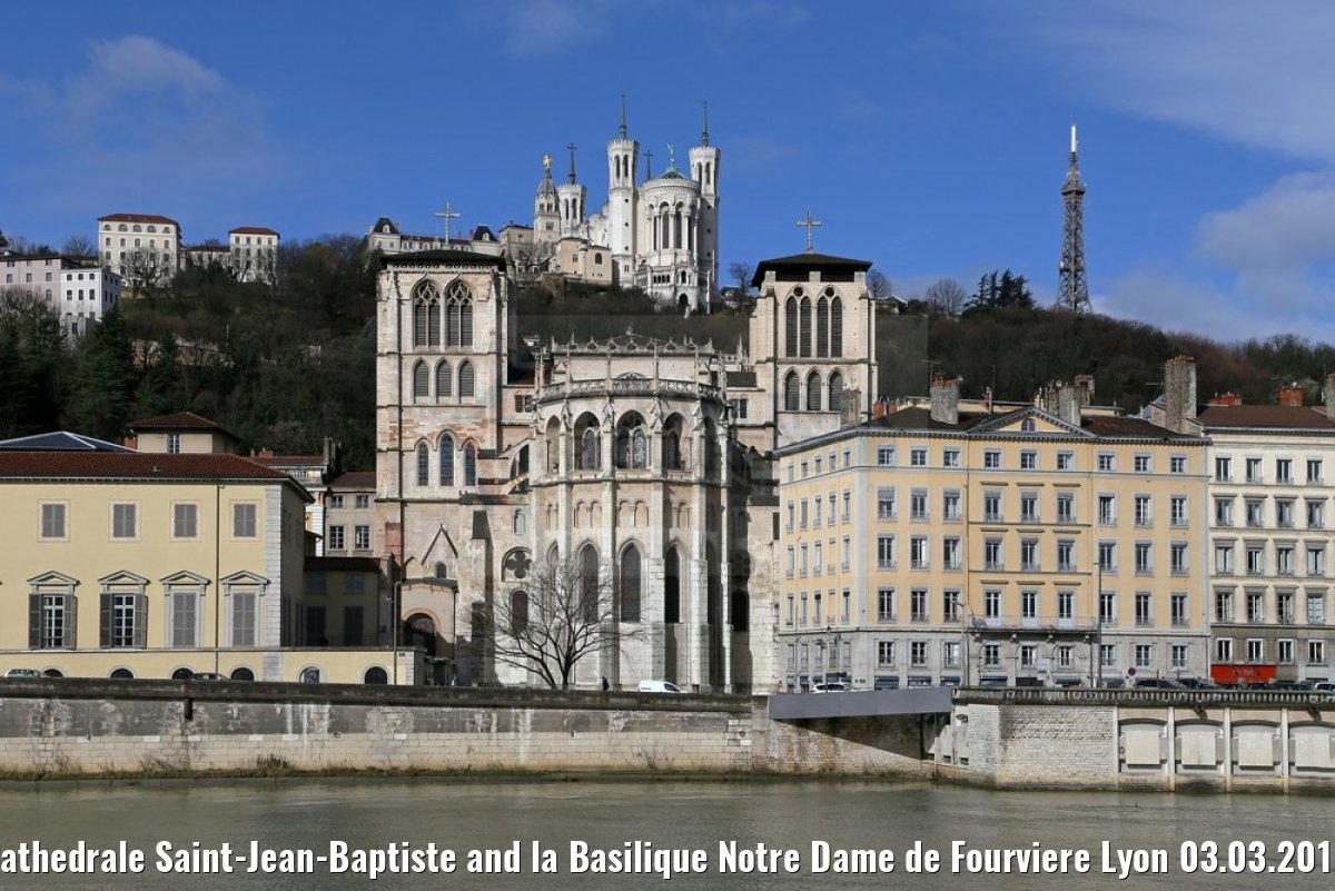 Cathedrale Saint-Jean-Baptiste and la Basilique Notre Dame de Fourviere Lyon 03.03.2016