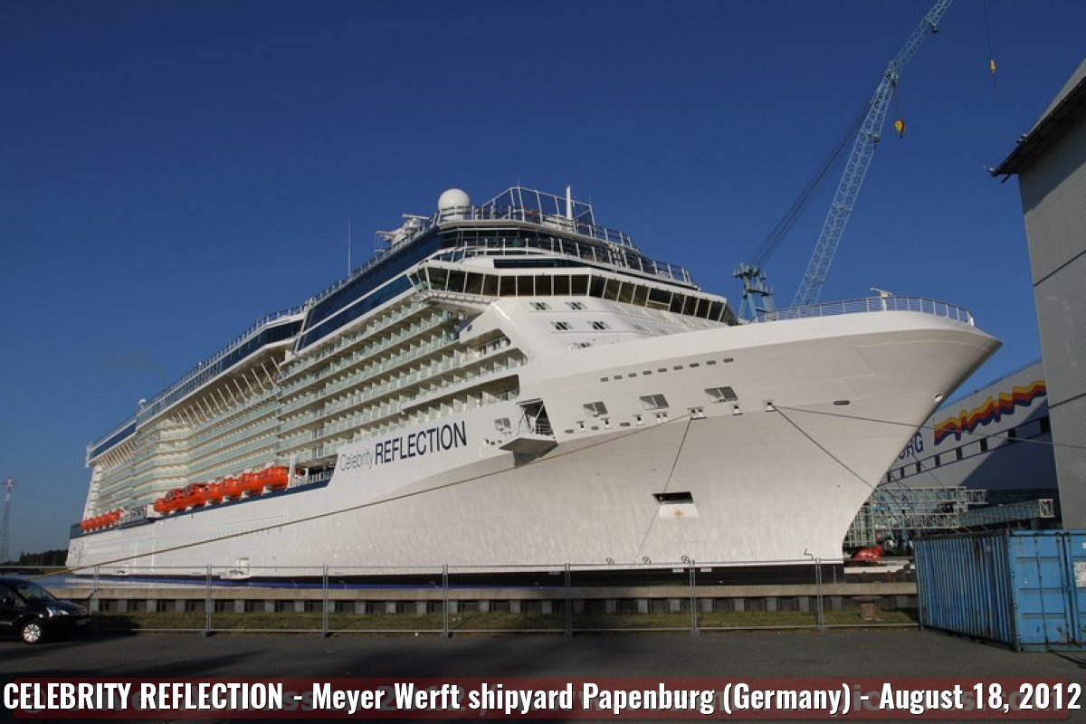 CELEBRITY REFLECTION - Meyer Werft shipyard Papenburg (Germany) - August 18, 2012