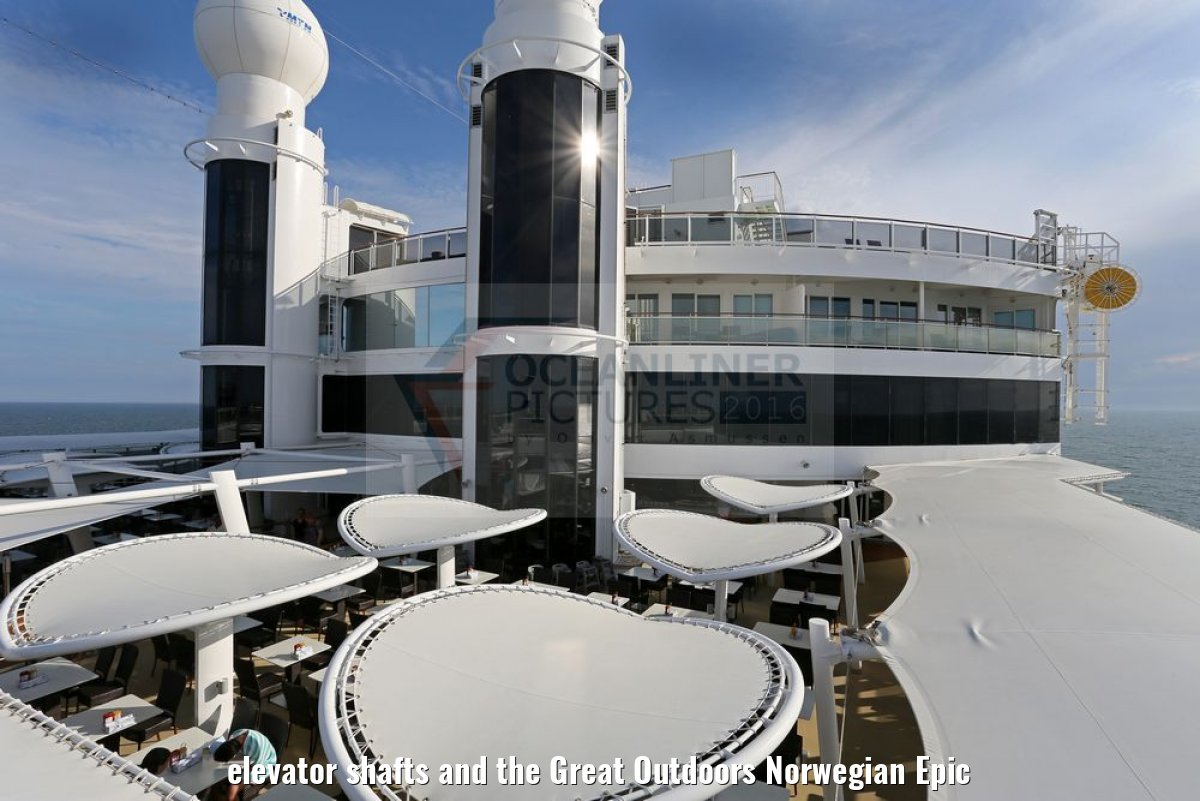 elevator shafts and the Great Outdoors Norwegian Epic