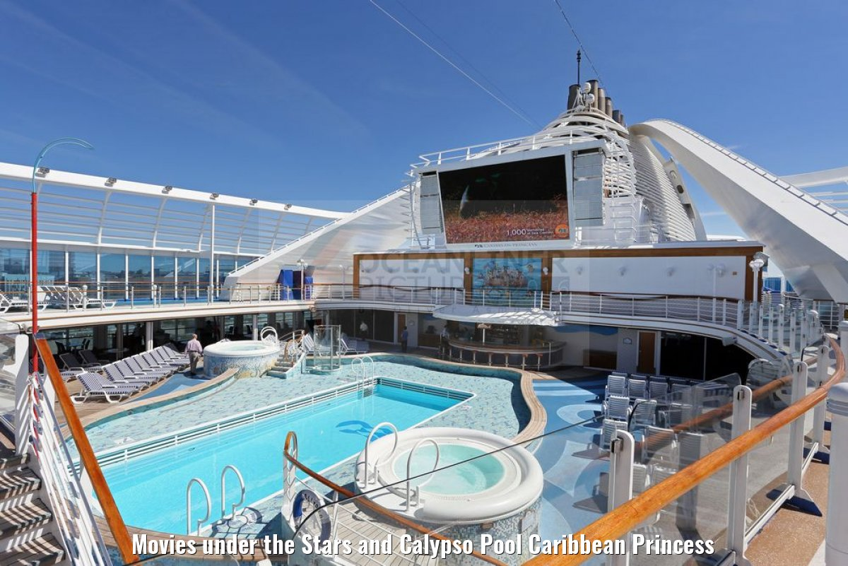 Movies under the Stars and Calypso Pool Caribbean Princess