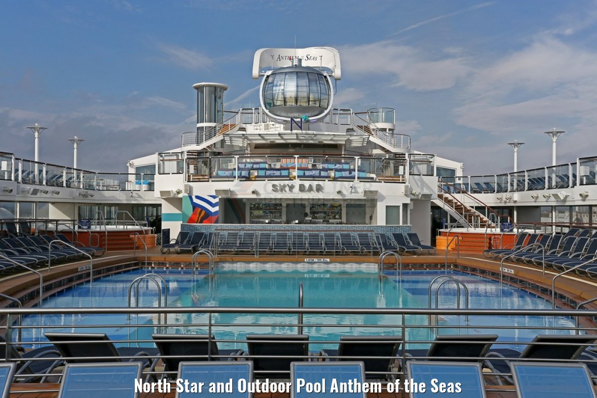 North Star and Outdoor Pool Anthem of the Seas