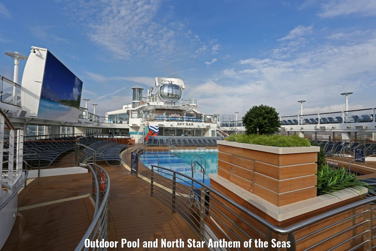 Outdoor Pool and North Star Anthem of the Seas
