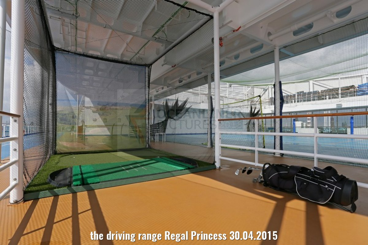 the driving range Regal Princess 30.04.2015