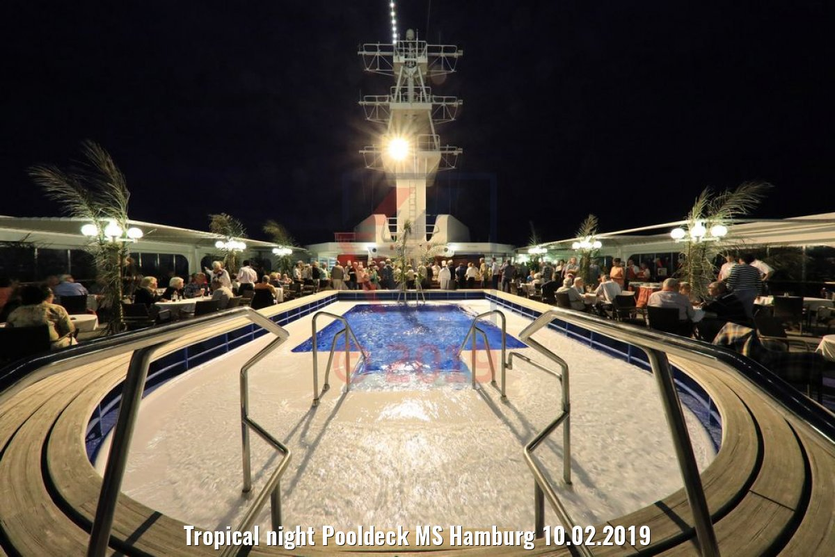 Tropical night Pooldeck MS Hamburg 10.02.2019
