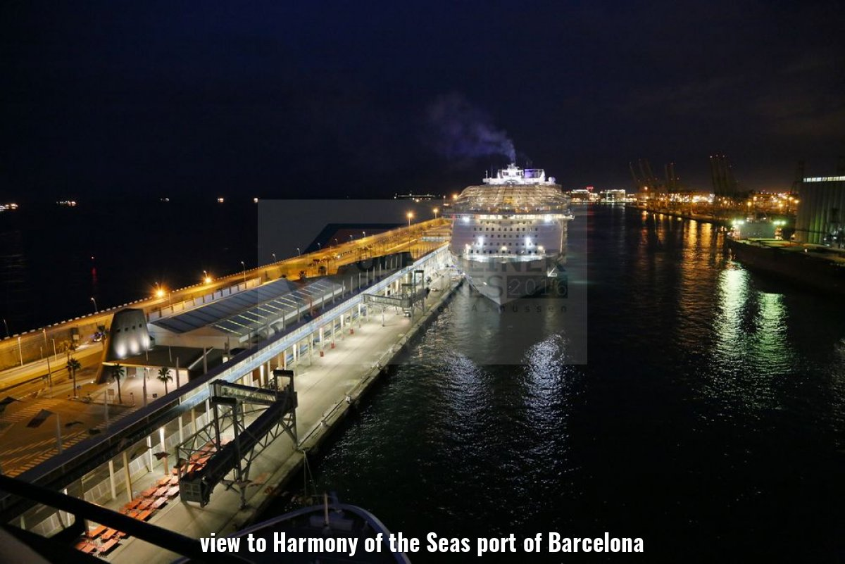 view to Harmony of the Seas port of Barcelona